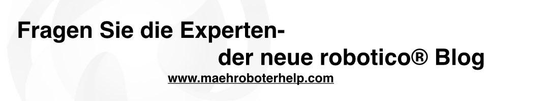 Der neue robotico Blog für Mähroboter
